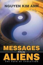 Messages from Aliens : The Path of Evolution by Nguyen Kim Anh (2014, Hardcover)