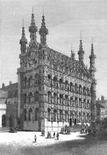 BELGIUM. Town hall of Louvain c1885 old antique vintage print picture