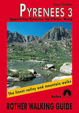 Pyrenees: The Finest Valley and Mountain Walks - ROTH.E4828: v. 3: Spanish East Pyrenees by Roger Budeler (Paperback, 2005)