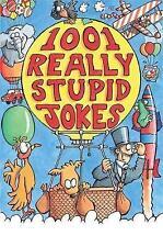 Joke Book, 1001 Really Stupid Jokes by Mike Phillips,  New Paperback