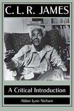 C. L. R. James : A Critical Introduction by Aldon Lynn Nielsen (2013, Paperback)