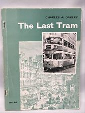 The Last Tram Charles Oakley 1962 Glasgow Illustrated Railroad Historical Book