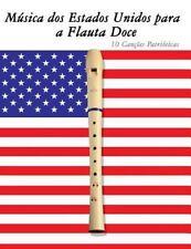 Música Dos Estados Unidos para a Flauta Doce : 10 Canções Patrióticas by...