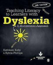 Teaching Literacy to Learners with Dyslexia: A Multi-Sensory Approach by Kathlee