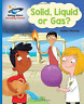 Thomas, Isabel-Reading Planet - Solid, Liquid Or Gas? -  Blue: Galaxy BOOK NEUF