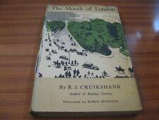 THE MOODS OF LONDON BY R J CRUIKSHANK 1ST ED 1951 HARDBACK