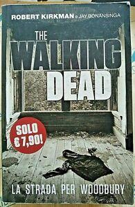 THE WALKING DEAD. LA STRADA PER WOODBURY - R.KIRKMAN e J.BONANSINGA - PANINI B.