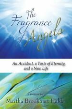 Fragrance of Angels : An Accident, a Taste of Eternity, and a New Life: By Br...