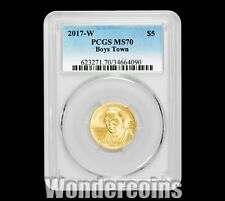2017-W $5 GOLD BOYS TOWN PCGS MS70  -  LOWEST MINTAGE IN THE ENTIRE SERIES!!