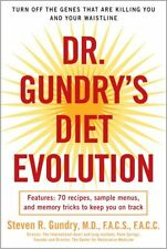Dr. Gundry's Diet Evolution: Turn Off the Genes That Are Killing You and (eB00K)