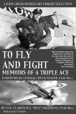 """To Fly and Fight: Memoirs Of A Triple Ace (Warcraft)  Anderson, Clarence E. """"Bud"""