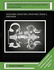 1997 VOLKSWAGEN GOLF TDI Turbocharger Rebuild and Repair Guide : 454232-0001,...