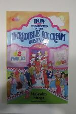 How to Succeed in the Incredible Ice Cream Business by expert Malcolm Stogo