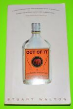 Out of It: A Cultural History of Intoxication by Stuart Walton, Great condition