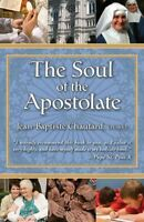 Soul of the Apostolate, Paperback by Chautard, Jean-Baptiste, Brand New, Free...