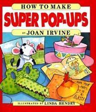 How to Make Super Pop-Ups Irvine, Joan Hardcover