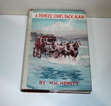 A PIONEER LOOKS BACK AGAIN BY W.K. HOWITT SIGNED BY AUTHOR DATED 1945