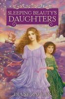 Sleeping Beautys Daughters by Diane Zahler