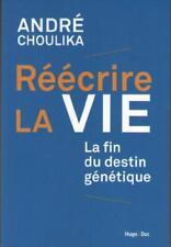 Réécrire la Vie : La Fin du Destin Génétique - André Choulika - COLLECTIS