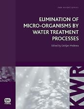 Elimination of Micro-Organisms by Drinking Water Treatment Processes (Kwr Water