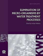 Elimination of Micro-Organisms by Drinking Water Treatment Processes (Kwr Waterc