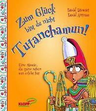 Zum Glück bist du nicht Tutanchamun!: Eine Mumie, die ga... | Buch | Zustand gut