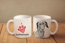 "Dobermann - ceramic cup, mug ""I love"", CA"