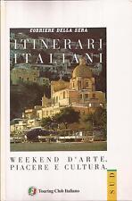 ITINERARI ITALIANI WEEKEND D'ARTE PIACERE E CULTURA - SUD ITALIA - TOURING CLUB