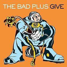 The Bad Plus, Give, Very Good Enhanced