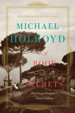 A Book of Secrets: Illegitimate Daughters, Absent Fathers, Holroyd, Michael, New