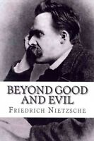 Beyond Good and Evil, Paperback by Nietzsche, Friedrich Wilhelm, Like New Use...