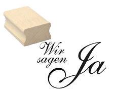 « Wir sagen Ja »  Stempel Motivstempel Hochzeit ca. 50 x 40 mm