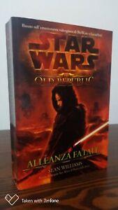 STAR WARS THE OLD REPUBLIC ALLEANZA FATALE MULTIPLAYER EDIZIONI SEAN WILLIAMS