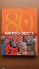 TRONCHET / RAYMOND CALBUTH - LES GRANDS CLASSIQUES DES ANNEES 80 - 4 TITRES