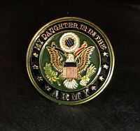 My Daughter is in the Army pin, Army lapel pin, hat pin