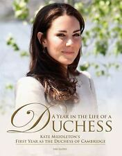 A Year in the Life of a Duchess: Kate Middleton's First Year as the Duchess of C