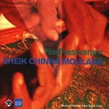 SHEIK CHINNA MOULANA - NADHASWARAM: MUSIC OF SOUTH INDIA USED - VERY GOOD CD