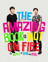 The Amazing Book is Not on Fire: The World of Dan and Phil | Dan Howell