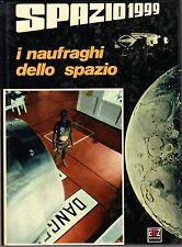 volume  SPAZIO 1999 I NAUFRAGHI DELLO SPAZIO ED. AMZ CARTONATO