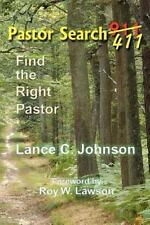 Pastor Search 411 : Find the Right Pastor by Lance C. Johnson (2010, Paperback)