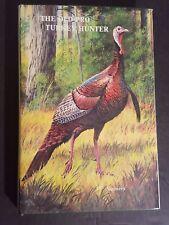 SIGNED BY AUTHOR - Gene Nunnery The Old Pro Turkey Hunter Hardcover 1980 1st Ed