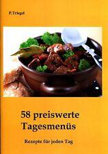 58 preisbewusste Tagesmenüs ( Rezepte ) als PDF Datei