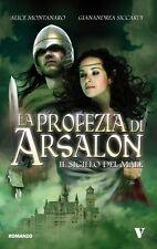 La profezia di Arsalon. Il sigillo del male - Alice Montanaro, Gianandrea Siccar