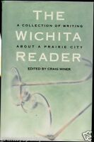 Kansas History, Wichita Reader, Writings about a Prairie City, HC Book by; Miner