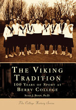 The Viking Tradition: 100 Years of Sports at Berry College [Campus History] [GA]