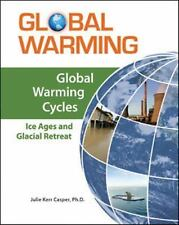 Global Warming Cycles: Ice Ages and Glacial Retreat (Global Warming (Facts on Fi