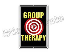 """*Aluminum* Group Therapy 8"""" x 12"""" Funny Metal Novelty Sign   NS 4057"""