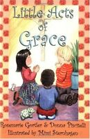 Little Acts of Grace by Rosemarie Gortler, Donna Piscitelli