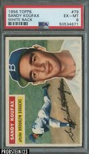 1956 Topps #79 Sandy Koufax Brooklyn Dodgers HOF White Back PSA 6 EX-MT