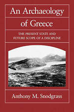 An Archæology of Greece: The Present State and Future Scope of a Discipline (Sat